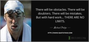 There will be obstacles. There will be doubters. There will be mistakes. But with hard work, there are no limits