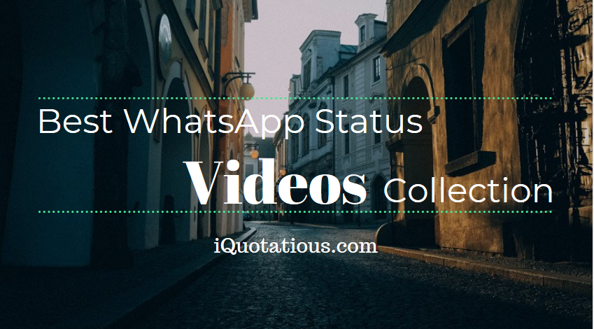 Best WhatsApp Status Video Collection - WhatsApp Status Videos