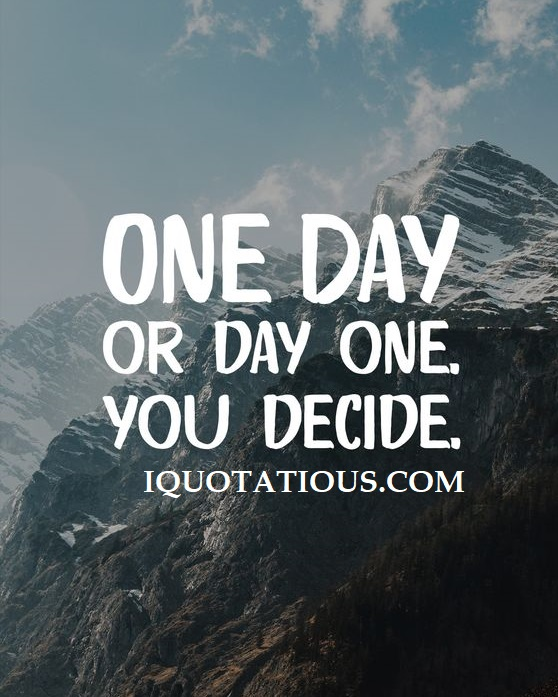 One day or day one, you decide.