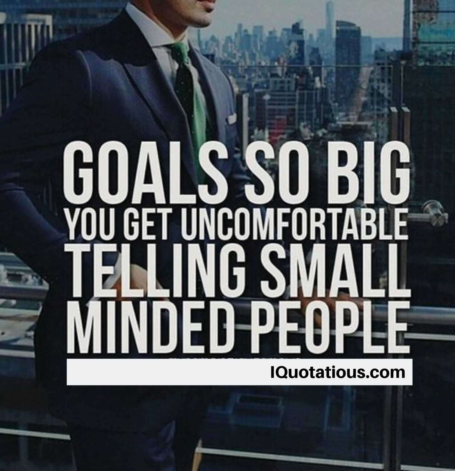 Goals so big you get uncomfortable telling small minded people